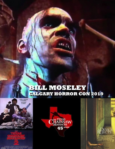 Bill Moseley - Texas Chainsaw Massacre, Devil's Rejects, House of 1000 Corpses